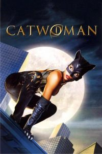 Watch & Download Catwoman Movie (2004) | Hindi-English | 480p [400MB] | 720p [1GB] | 1080p[1.5GB]