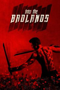Watch & Download Into the Badlands Season 1 (Episode 6 Added) | English | 720P (600MB)