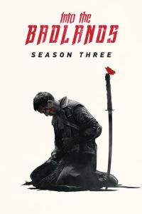 Watch & Download Into the Badlands Season 3 (Episode 8 Added) | Hindi-English | 720P (450MB)