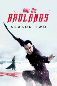 Watch & Download Into the Badlands Season 2 (Episode 10 Added) | English | 720P (400MB)