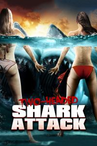 Watch & Download 18+ 2 Headed Shark Attack Movie (2012) | English | 720p[800MB] | HD BluRay | Screenshots ADDED
