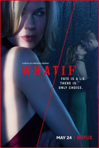 Watch & Download WHAT IF NetFlix Series (2019) | Hindi-English | 720p[300MB] | Full HD BluRay