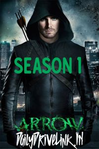 Watch & Download Arrow Season 1 (2012) {Hindi Dubbed} | 720p (300MB) | Full HD | Episode 1-23