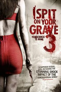 Watch & Download 18+ I Spit on Your Grave 3 Vengeance Is Mine Movie (2015) | English | 720p[800MB] | 1080p[1.5GB] | HD