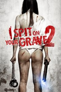 Watch & Download 18+ I Spit on Your Grave 2 Movie (2013) | English | 720p[800MB] | 1080p[1.5GB] | HD