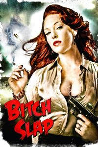Watch & Download 18+ Bitch Slap Movie (2009) | Hindi-English | 480p[400MB] | 720p[900MB] | HD BluRay