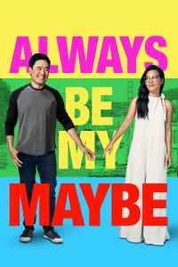 Download Always Be My Maybe Movie (2019) | Netflix | Hindi-English | 480p [400MB] | 720p [900MB] | 1080p [1.5GB] | HD BluRay | ScreenShots ADDED