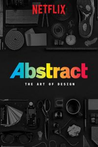 Watch & Download Abstract: The Art of Design NetFlix Series (2017) | English | Season 1 Complete | 720p [1GB] | Full HD BluRay | Screenshots ADDED