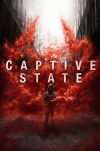 Watch & Download Captive State Movie (2019) | English | 480p [400MB] | 720p [800MB] | 1080p [1.5GB] | HD BluRay