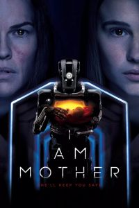 Download I Am Mother Movie (2019) | Netflix | English | 480p [400MB] | 720p [700MB] | Full HD | ScreenShots ADDED