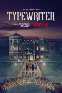 Download Typewriter Season 1 Complete Hindi-English (2019) | 480p [150MB] | 720p [400MB] | NetFlix