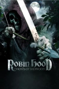 Download Robin Hood: Ghosts of Sherwood Movie (2012) | Hindi-English | 480p [400MB] | 720p [900MB] | HD BluRay